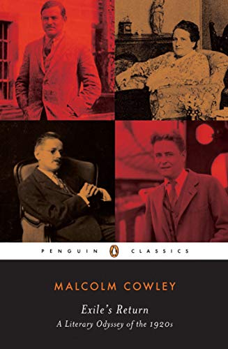Exile's Return: A Literary Odyssey of the 1920s (Penguin Twentieth Century Classics)