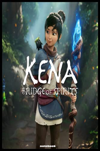 kena bridge of spirits Notebook journal: new video game notebook journal 6X9 120 page for homework, diaries, holidays gifts