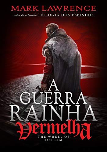 A RODA DE OSHEIM - A Guerra da Rainha Vermelha - 3: The Wheel of Osheim - book 3 of The Red Queen's War
