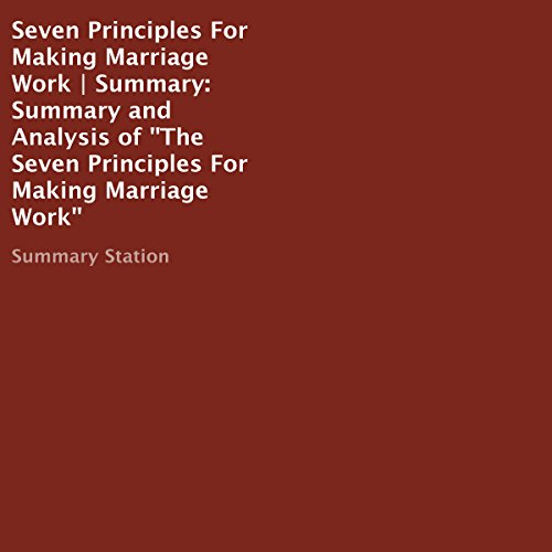 "Seven Principles for Making Marriage Work | Summary: Summary and Analysis of ""The Seven Principles for Making Marriage Work"" audiobook cover art"