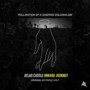 Pollination of a Gasping Colonialism (Atlas Castle Inward Journey)