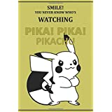 """Smile! You never know who's watching pika! pika!: Anime Lover """"Motivation"""" Notebook, 120 Squared Pages, 6 x 9, Gift, School&Office, Pokemon, Pikachu"""