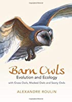 Barn Owls: Evolution and Ecology
