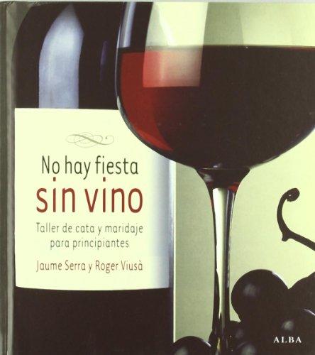 No hay fiesta sin vino: Taller de cata y maridaje para principiantes (Otras publicaciones)