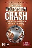 Weltsystemcrash - Krisen, Unruhen und die Geburt einer neuen Weltordnung