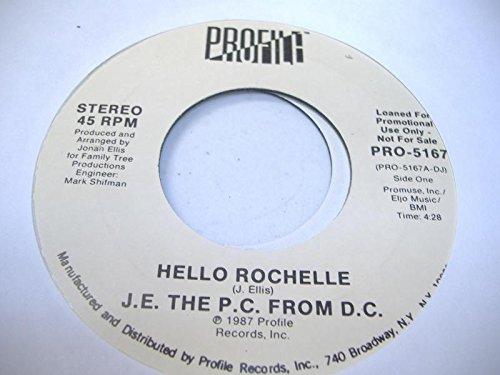 J.E. THE P.C. FROM D.C. 45 RPM Hello Rochelle / Same