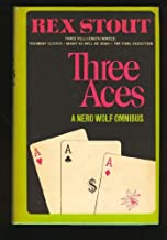 Three Aces: A Nero Wolfe Omnibus (Too Many Clients; Might as Well be Dead; The Final Deduction)