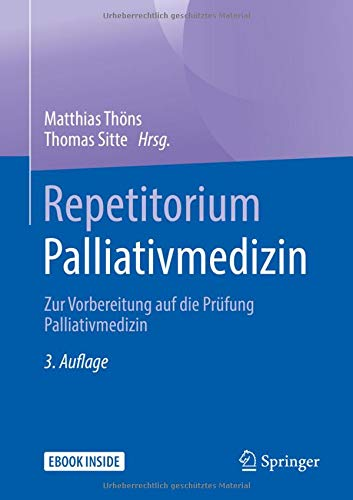 Repetitorium Palliativmedizin: Zur Vorbereitung Auf Die Prüfung Palliativmedizin - Includes Digital Download