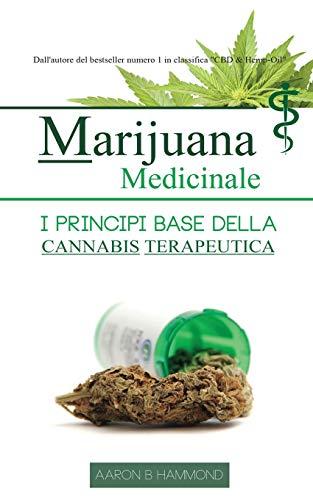 Marijuana Medicinale: I principi base della Cannabis Terapeutica