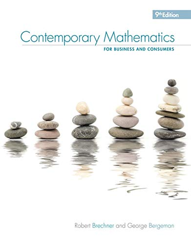 Compare Textbook Prices for Contemporary Mathematics for Business & Consumers, 9th MindTap Course List 9 Edition ISBN 9780357026441 by Brechner, Robert,Bergeman, Geroge