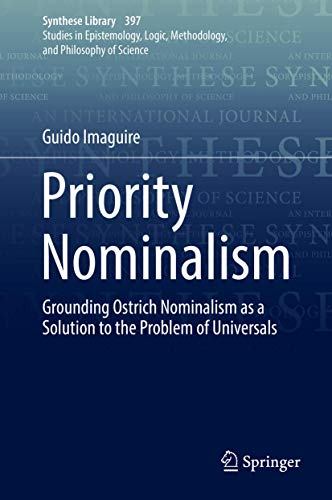 Priority Nominalism: Grounding Ostrich Nominalism as a Solution to the Problem of Universals (Synthese Library)