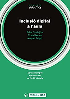Inclusió digital a l'aula (Dossiers didàctics) (Catalan Edition)