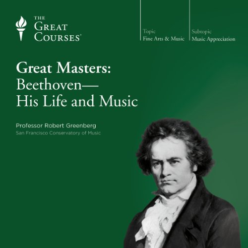 Couverture de Great Masters: Beethoven - His Life and Music