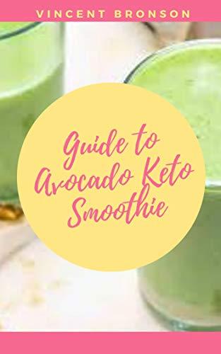 Guide Avocado Keto smoothies (English Edition)