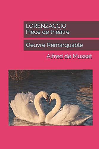 LORENZACCIO Pièce de théâtre: Oeuvre Remarquable
