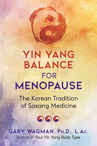 Yin Yang Balance for Menopause: The Korean Tradition of Sasang Medicine
