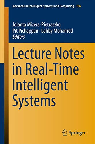 Lecture Notes in Real-Time Intelligent Systems (Advances in Intelligent Systems and Computing (756), Band 756)