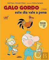 Galo Gordo - Este Dia Vale a Pena (Portuguese Edition)