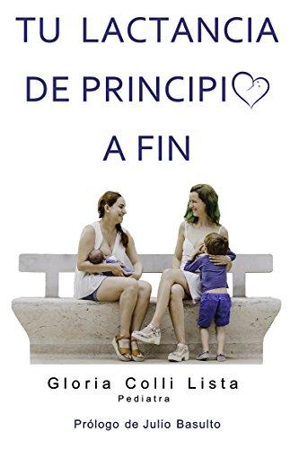 Tu lactancia de principio a fin (Spanish Edition)
