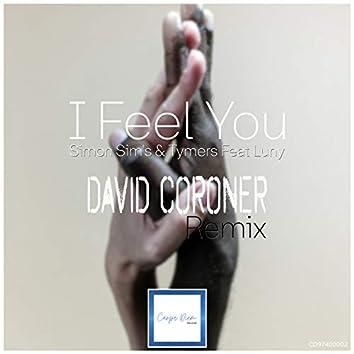 I Feel You (David Coroner Remix)