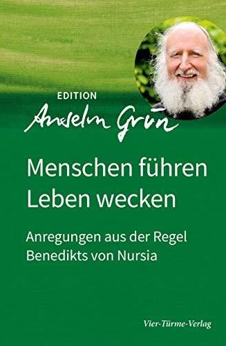 Grün Anselm, Menschen führen - Leben wecken.