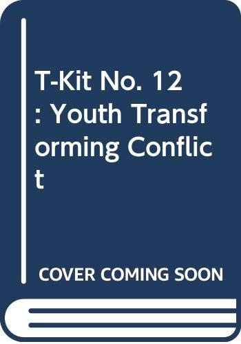 T-Kit No. 12: Youth Transforming Conflict
