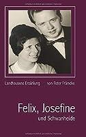 Felix, Josefine und Schwanheide