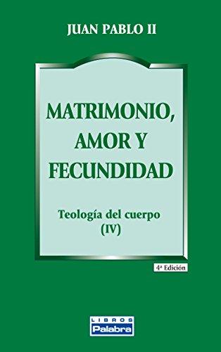 Matrimonio, amor y fecundidad (Libros Palabra)