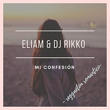 Mi Confesión (Reggaetón Romántico Mix)