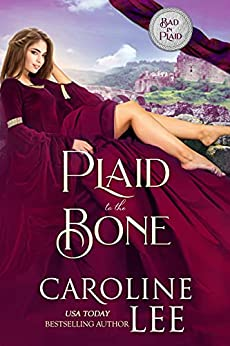 Plaid to the Bone (Bad in Plaid Book 1) by [Caroline Lee]