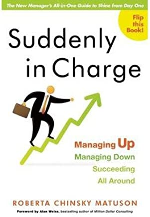 Suddenly in Charge: Managing Up, Managing Down, Succeeding All Around (Paperback) - Common