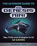 The Ultimate Guide to the Sega Genesis Mini: Tips, Tricks, and Strategies to All 42 Games