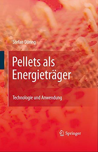 Pellets als Energieträger: Technologie und Anwendung (German Edition)