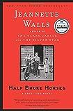 Image of Half Broke Horses: A True-Life Novel