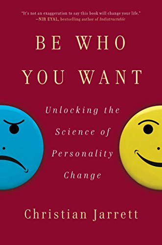 Image of Be Who You Want: Unlocking the Science of Personality Change