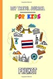 My travel journal for kids Phuket: Travel diary to fill in | 102 pages, 6x9 inches | To accompany the children during their stay