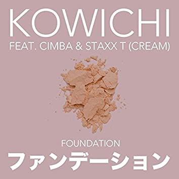 FOUNDATION (feat. CIMBA & Staxx T)