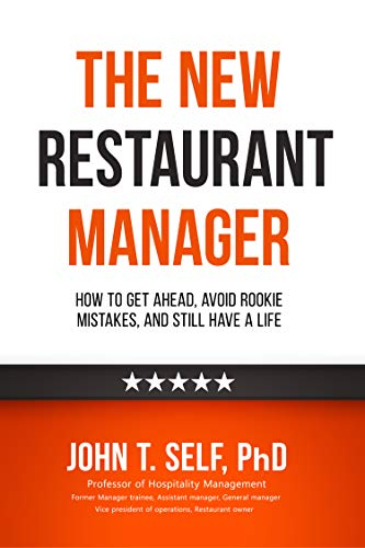 The New Restaurant Manager: How to get ahead, avoid rookie mistakes, and still have a life (English Edition)