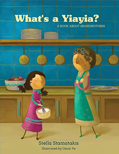 What's a Yiayia?: A Book About Grandmothers