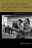A Social History of Iranian Cinema: The Industrializing Years, 1941-1978 (Social History of Iranian Cinema (Paperback))