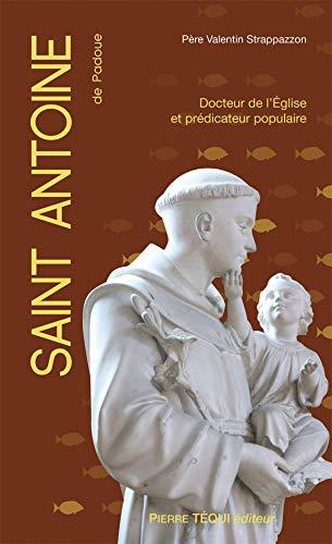 Saint Antoine de Padoue : Docteur de l'Église et prédicateur populaire