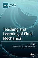 Teaching and Learning of Fluid Mechanics