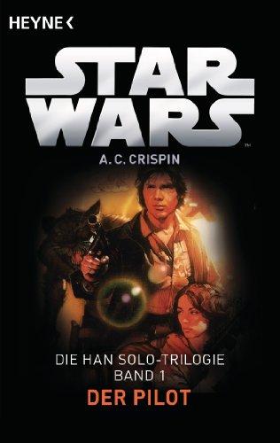 Star Wars™: Der Pilot: Die Han-Solo-Trilogie - Band 1 - Roman (Han Solo)