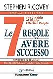 Le 7 regole per avere successo. The 7 habits of highly effective people. Nuova ediz.