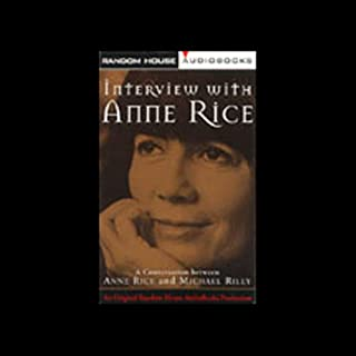 Interview with Anne Rice                   By:                                                                                                                                 Anne Rice                               Narrated by:                                                                                                                                 uncredited                      Length: 1 hr and 26 mins     2 ratings     Overall 3.5