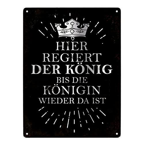 trendaffe - Hier regiert der König bis die Königin Wieder da ist Metallschild XXL