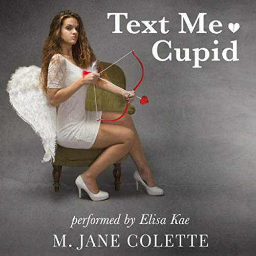 Text Me, Cupid: All Four Scandalous Episodes audiobook cover art