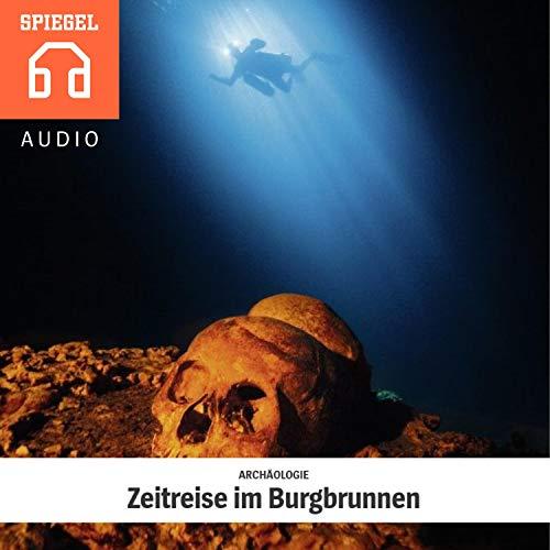 Archäologie. Zeitreise im Burgbrunnen Titelbild