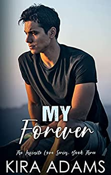 My Forever: An Epic High School Love Story with a Twist (The Infinite Love Series Book 3) by [Kira Adams]