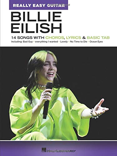 Billie Eilish - Really Easy Guitar - Chords, Lyrics & Basic Tab: 14 Songs with Chords, Lyrics & Basic Tab